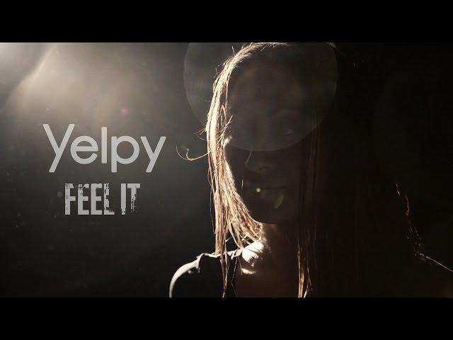 Feel It - Yelpy