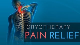 Total Pain Relief with Cryotherapy