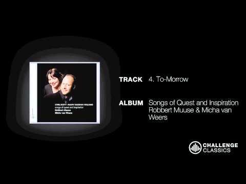 play video:Robbert Muuse & Micha van Weers; Cyril Scott - To-Morrow (Chr. Rossetti)