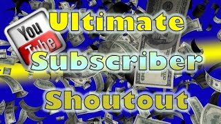 Ultimate Subscriber Shoutout