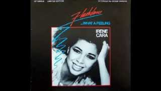 Irene Cara -  What A Feeling  Extended