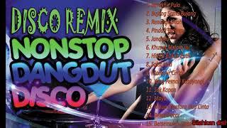 Disco Remix Nonstop Dangdut Nostalgia Lawas - Dangdut Disco Kenangan Indonesia