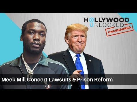 Talking Meek Mill Concert Lawsuits & Prison Reform on Hollywood Unlocked [UNCENSORED]