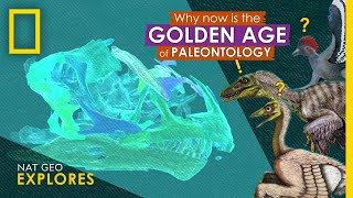 Why Now is the Golden Age of Paleontology | Nat Geo Explores thumbnail