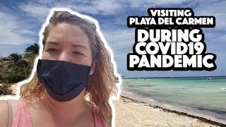 Visiting Playa Del Carmen during COVID19 pandemic