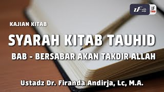 Video Syarah Kitab Tauhid - Bab Bersabar Akan Takdir Allah - Ustadz Dr. Firanda Andirja, M.A. MP3, 3GP, MP4, WEBM, AVI, FLV September 2019