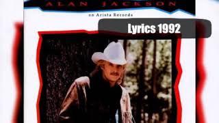 Alan Jackson - Tonight I Climbed the Wall 1992 Lyrics