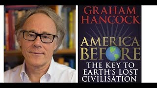 Graham Hancock - Aye Write! 2019 - America Before: The Key to Earth's Lost Civilization (audio)