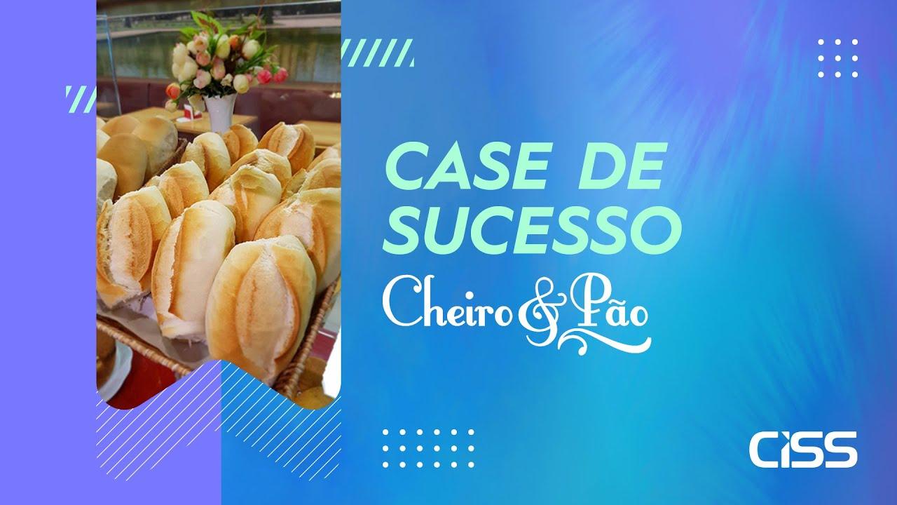 Case de succeso CISS - Cheiro e Pão