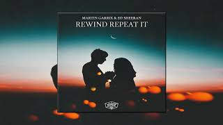 Rewind Repeat It - Martin Garrix & Ed Sheeran ( Lyric Video )