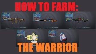 [Borderlands 2] How to Farm: THE WARRIOR!