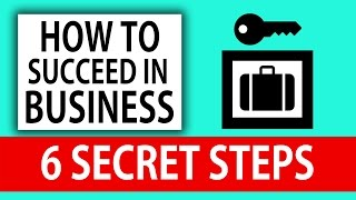 How To SUCCEED in Business | 6 SECRET STEPS