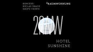 2raumwohnung - Hotel Sunshine (Grupo Veinte Remix)