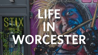 Life in Worcester