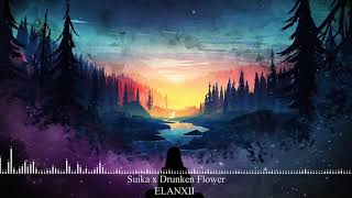 [Nycto] Suika x Drunken Flower ft. ELANXII