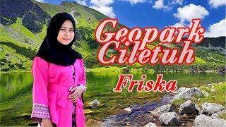 GEOPARK CILETUH PALABUAN RATU -  Friska # Pop Sunda #  ( Gasentra Official Video)
