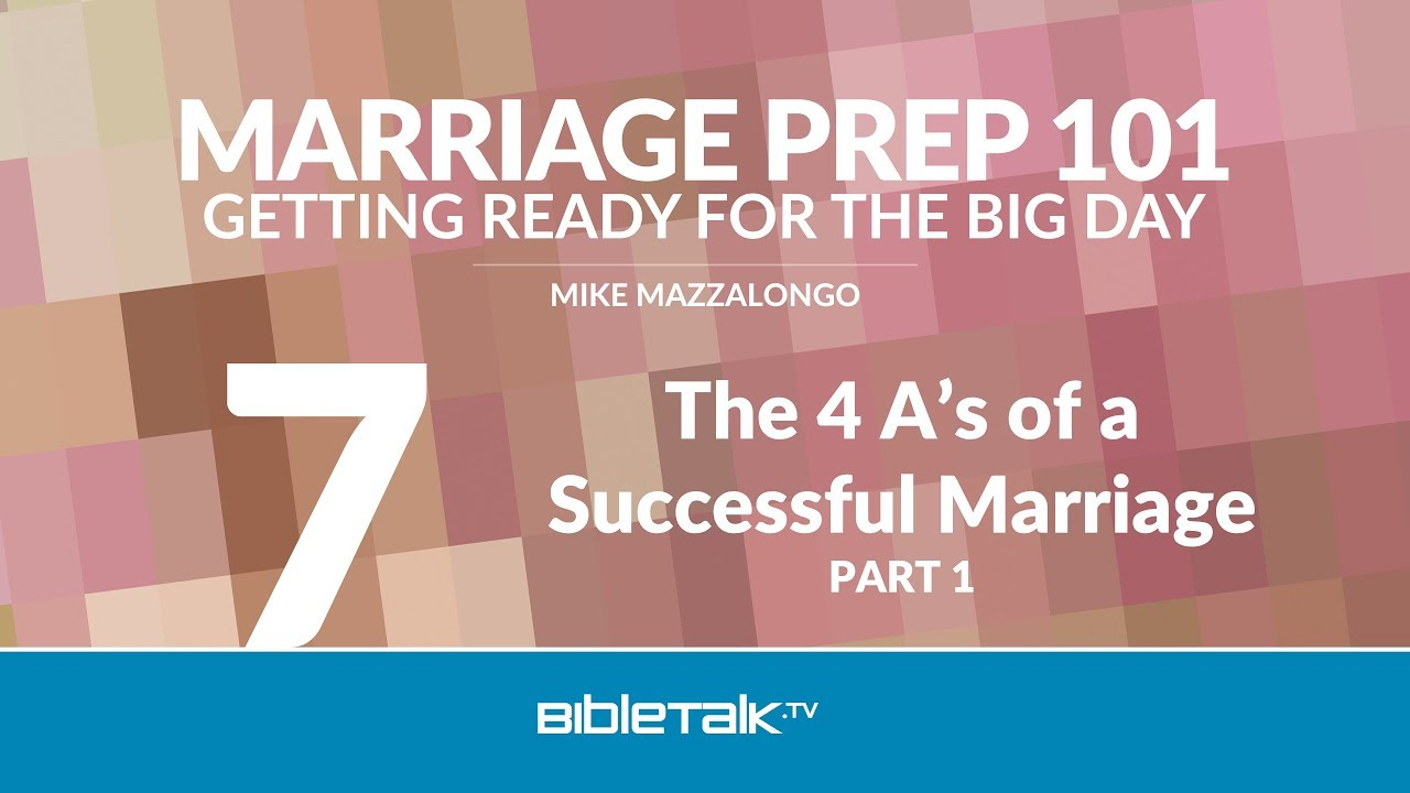 7. The 4 A's of a Successful Marriage