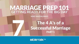 The 4 A's of a Successful Marriage - Part 1