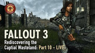 Fallout 3 - Live Stream - Rediscovering the Capital Wasteland - PC Modded - Part 10