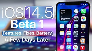 iOS 14.5 Beta 1  - New Features, Fixes, Bugs and Battery - A Few Days Later