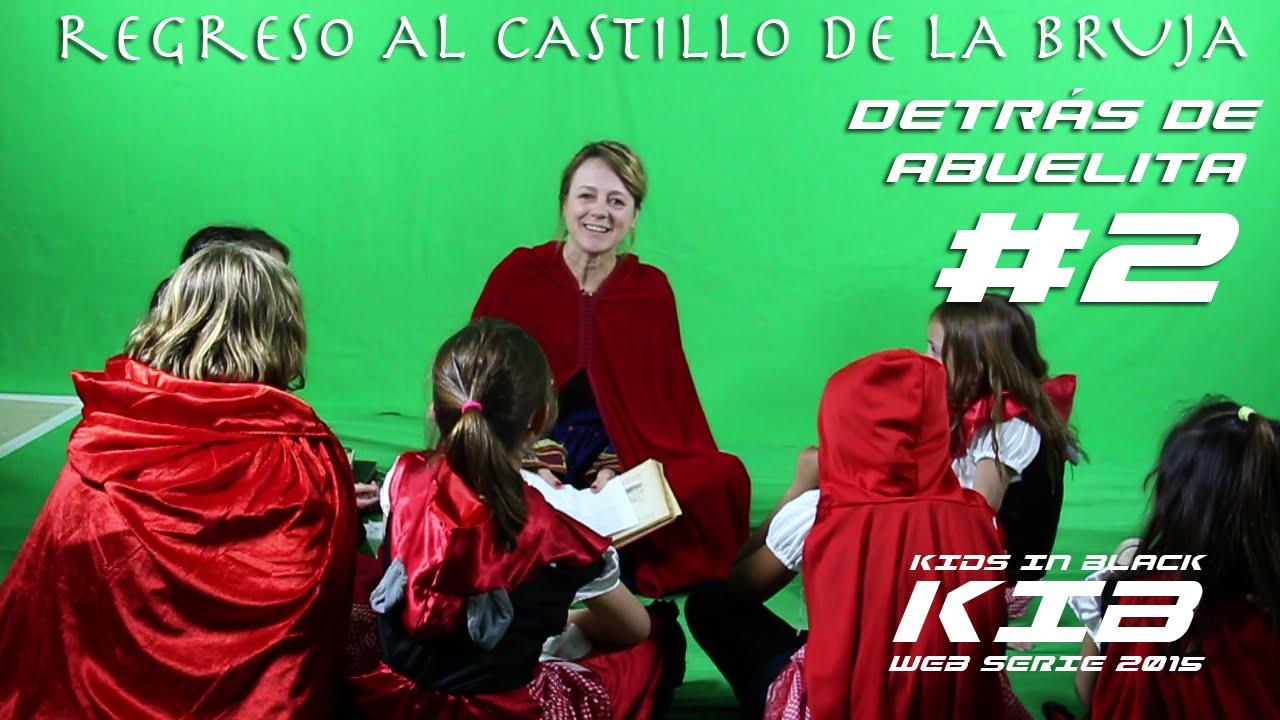 Regreso al Castillo de la Bruja - Kids In Black 2015 - Detrás de las cámaras - Abuelita #2