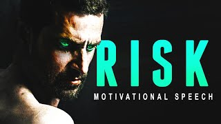 RISK - Incredible Motivational Speech Video for SUCCESS In 2019