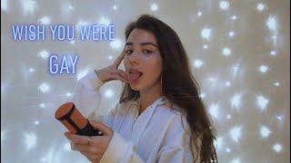 Wish You Were Gay   Billie Eilish