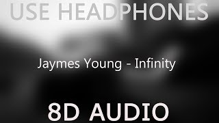 Jaymes Young   Infinity (8D Audio)