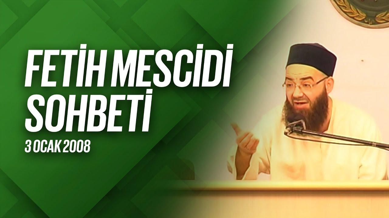 Fetih Mescidi Sohbeti 3 Ocak 2008
