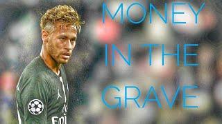 Neymar Jr   Money In The Grave   Skills And Goals   2018 19 Season