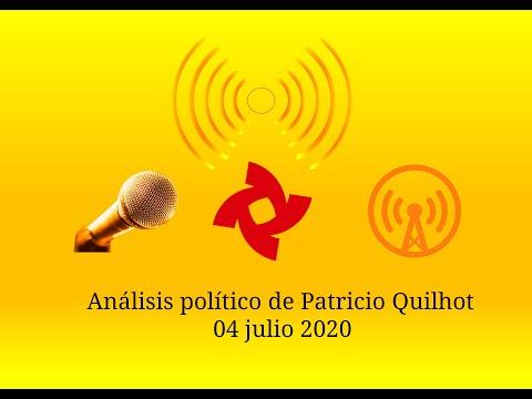 Análisis político de Patricio Quilhot de 04 julio 2020