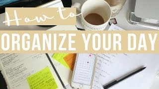 HOW I ORGANIZE MY DAY FOR MAXIMUM PRODUCTIVITY | How To Plan Your Day