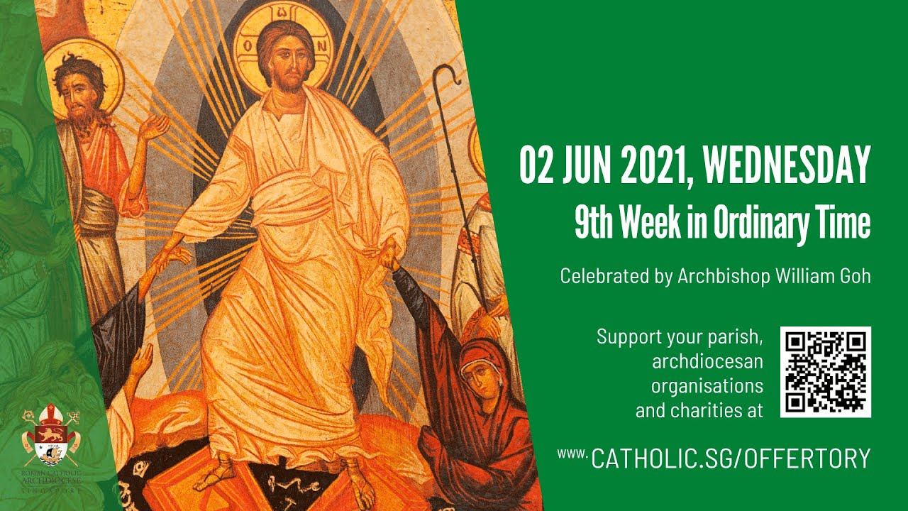 Catholic Singapore Mass 2 June 2021 Today Online , 9th Week in Ordinary Time 2021