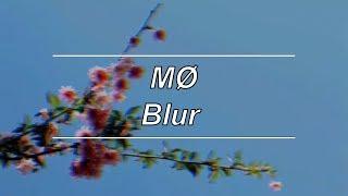 Blur   MØ (Lyrics)