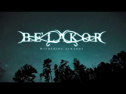 BE'LAKOR - Withering Strands (Official Lyric Video) | Napalm Records online metal music video by BE'LAKOR