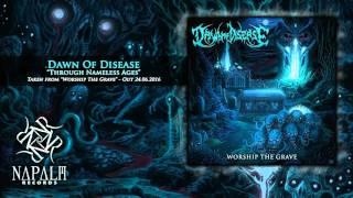 DAWN OF DISEASE - Through Nameless Ages