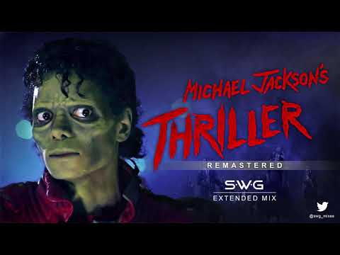 THRILLER - 35th Anniversary (SWG Remastered Extended Mix) - MICHAEL JACKSON