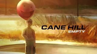 Cane Hill   Empty