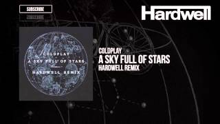 Coldplay   A Sky Full Of Stars (Hardwell Remix)