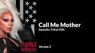 Call Me Mother   RuPaul (Seamless Clean Edit With Lyrics) **Improved 2019 Version**