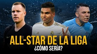 ¿Cómo sería el ALL-STAR de LA LIGA? | ESTE vs OESTE