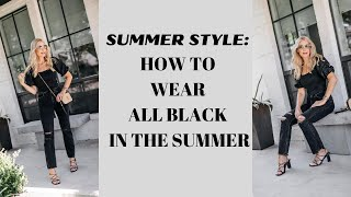 How To Wear All Black In The Summer | Fashion Over 40