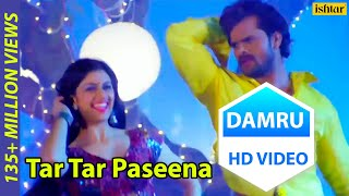 Khesari Lal Yadav Video Song Tar Tar Paseena Damru Latest