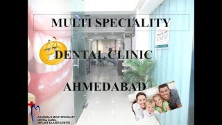 Multispeciality Dental Clinic: Ahmedabad