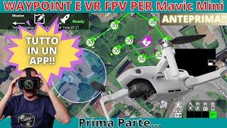 MAVIC MINI WAYPOINT VR FPV TUTTO IN UN APP CON MAVIC FPV MAVIC MAVEN ANTEPRIMA TUTORIAL Prima parte