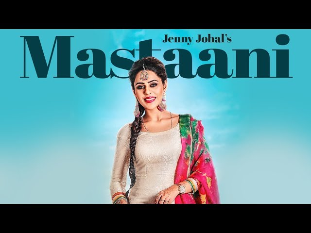 Mastaani Full Video Song HD | Jenny Johal | Latest Punjabi Songs 2017