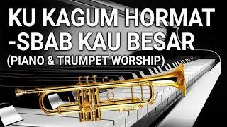 Piano & Trumpet ; Kukagum Hormat-Sbab Kau Besar