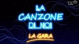 La Canzone Di Noi  La Gara  Puntata Del 16 Maggio 2014
