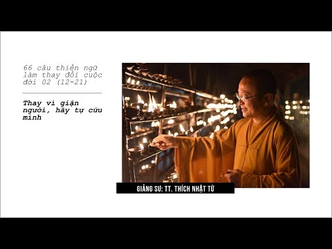 66 câu thiền ngữ làm thay đổi cuộc đời 02 (12-21): Thay vì giận người hãy tự cứu mình (29/12/2012)