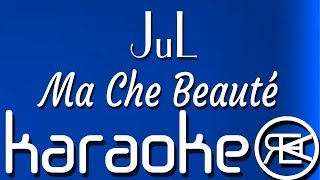 JuL   Ma Che Beauté | Karaoké Paroles, Instru